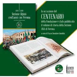 Volume Centenario Sezione ANA di Verona - Sezione Alpini: cent'anni con Verona